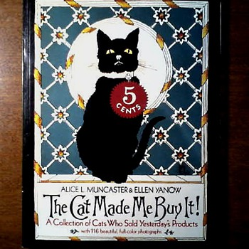 """The Cat Made Me Buy It !"" by Alice L. Muncaster & Ellen Yarnow /A Collection of Cats Who Sold Yesterday's Products/Circa 1984 - Books"