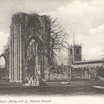 YORK. St. MARY'S ABBEY and St. OLAVE'S CHURCH. - Postcards