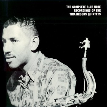 The Complete Blue Note Recordings of the Tina Brooks Quintet