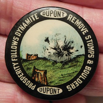 "Vintage DUPONT ""Prosperity Follows Dynamite Remove Stumps and Boulders"" Pinback Button - Advertising"
