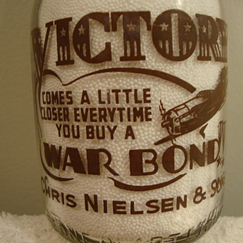 CHRIS NIELSEN & SONS...BLOOMIELD CONNECTICUT...WAR SLOGAN MILK BOTTLE - Bottles