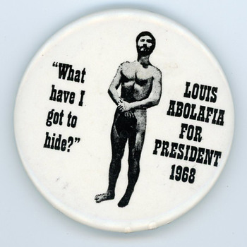 Matching 1968 Greenwich Village nudist Louis Abolafia for President Political Campaign Pinback - Politics