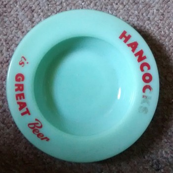 Hancocks is Great Beer! A Glass ashtray pin dish with a Brief History that I read today