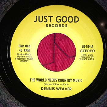 Dennis Weaver- The World Needs Country Music- Vinyl 45 - Records