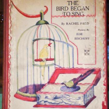 Rachel Field The bird began to sing - Books