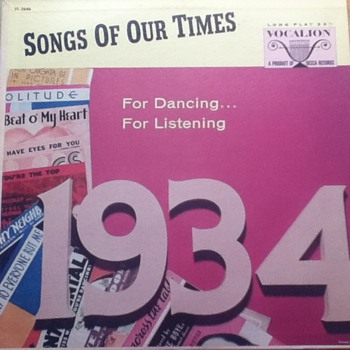 """Songs of Our Times: 1934"" Record Album"