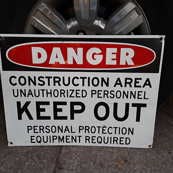 a new DANGER  KEEP OUT sign today! - Signs
