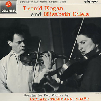 Columbia SAX 2531 - Sonatas for Two Violins - Leonid Kogan and Elisabeth Gilels