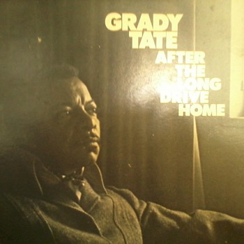 Grady Tate  after the long drive home  - Records