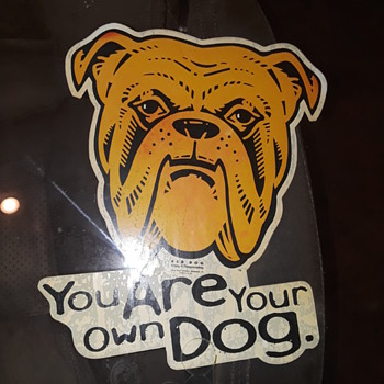 YOU ARE YOUR OWN DOG - Advertising