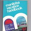 MANITOBA VACATION HANDBOOK 1967