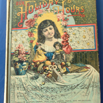 Our Hloiday Hours 1888 by  Maggie Bronw - Books