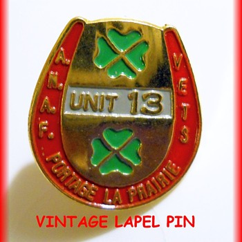 "LAPEL PIN -- "" ANAF VETS - UNIT 13 - PORTAGE LA PRAIRIE "" - Military and Wartime"