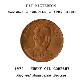 "Husky Oil Co. - ""Bat Masterson"" Token - US Coins"