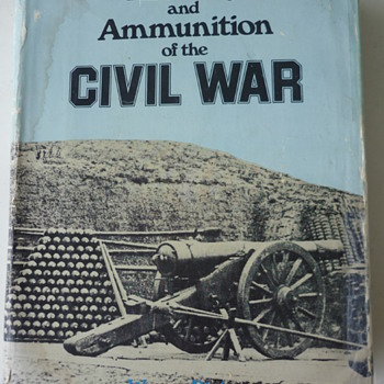 Artillery & Ammunition of the Civil War - Books