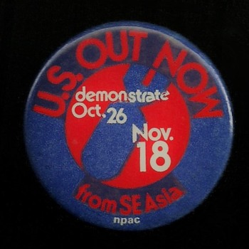 U.S. Out Now, Vietnam Protest Pinback Button