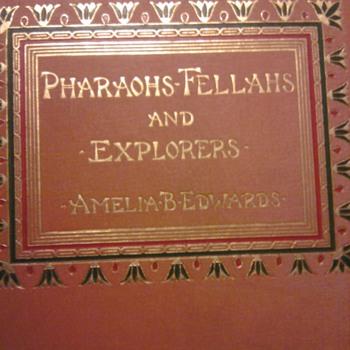 PHARAOHS, FELLAHS AND EXPLORERS   - Books