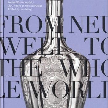 "Harrach book ""From Neuwelt to the Whole World"" - Art Glass"