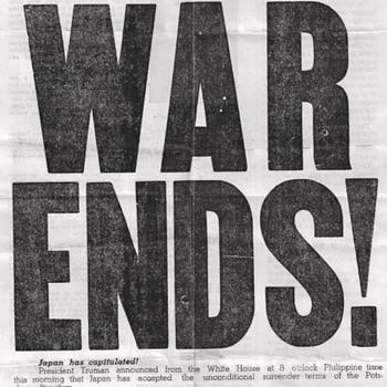 August 15, 1945:  WAR ENDS! - Paper