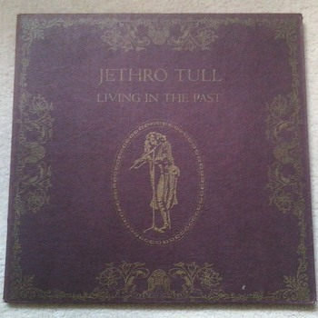 Living In The Past?.......Jethro Tull! - Records