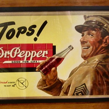 1940s War Time Dr. Pepper sign, Tops! - Advertising