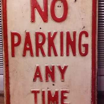my oldest NO PARKING sign - Signs