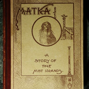 Matka - A story of the Mist Islands by David Starr Jordan - 1900 - Books