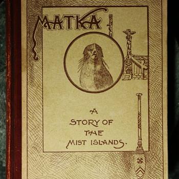 Matka - A story of the Mist Islands by David Starr Jordan - 1900