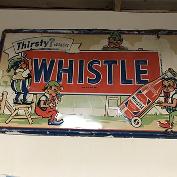 Great old whistle soda sign  - Advertising