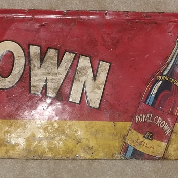 Partial royal crown cola sign year unknown.  - Signs