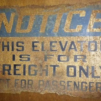 rusty FREIGHT ELEVATOR industrial sign - Signs