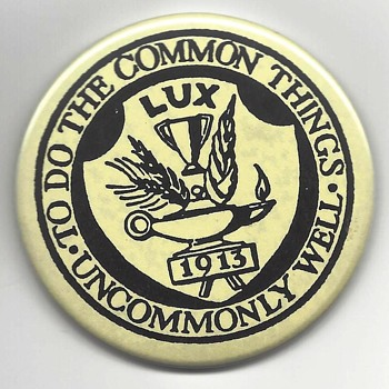 "PIN/BADGE - ""TO DO THE COMMON THING UNCOMMONLY WELL""  LUX - 1913 - Medals Pins and Badges"
