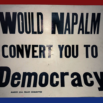 """Would Napalm Covert You To Democracy"" 1966 Protest Used Sign by Loyola U. Students - Politics"