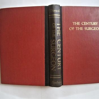 The Century Of The Surgeon by Jurgen Thorwald 1957 Scarce Book - Books