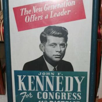 A JFK Poster; 'Tis a Puzzlement - Politics