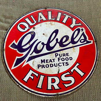 Gobel's Quality First Pure Meat Food Products sign - Signs