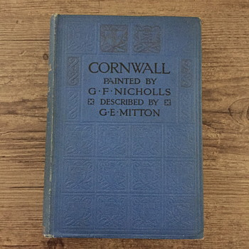 Cornwall painted by G.F. Nicholls described by G.E. Mitton. - Books