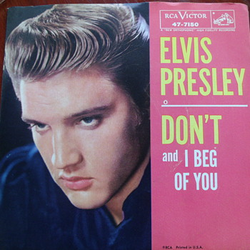 "1958 Elvis Presley ""Don't"" and ""I Beg Of You"" 45rpm"