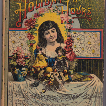 Our Holiday Hours childs Book 1887 - Books