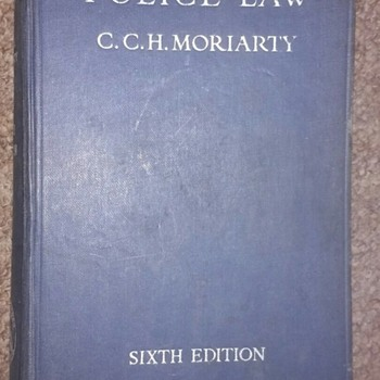 For those with an Interest in Sherlock Holmes, Police Law by C.C.H Moriarty a 1939 book.