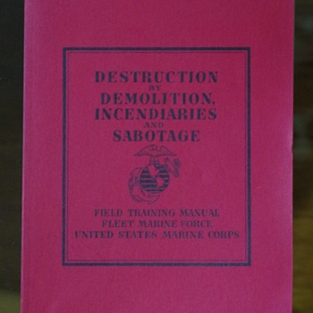 USMC FIELD MANUAL--DESTRUCTION by DEMOLITION, INCENDIARIES and SABOTAGE book - Books