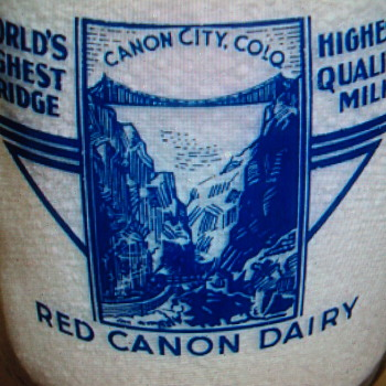 RED CANON MILK...CANON CITY COLORADO...LOCAL ATTRACTION (WORLD'S HIGHEST BRIDGE) ON BACK SIDE - Bottles