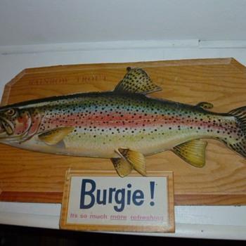 "Burgie ""Rainbow Trout"" cardboard sign"