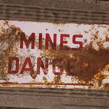 Vintage Mines Danger Metal Sign Nice And Rusty - Signs