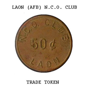 1960's - Laon AFB N.C.O. Club Trade Token - US Coins