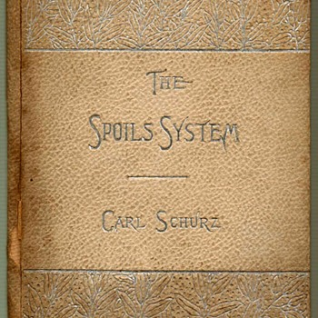 """The Spoils System"" by Carl Schurz - 1896 - Books"