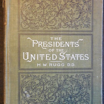"A Book For The Day ""The Presidents Of The United States"" by H.W.Rugg D.D. 1897  - Books"