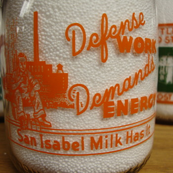 SAN ISABEL MILK... WAR SLOGAN...DEFENSE WORKERS - Bottles