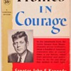"""Profiles in Courage"" by John F. Kennedy*"