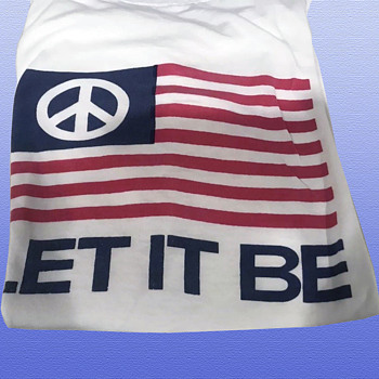 "Original ""Let It Be"" Peace Flag T-Shirt worn at the Kent State Protests May 1970 - Politics"